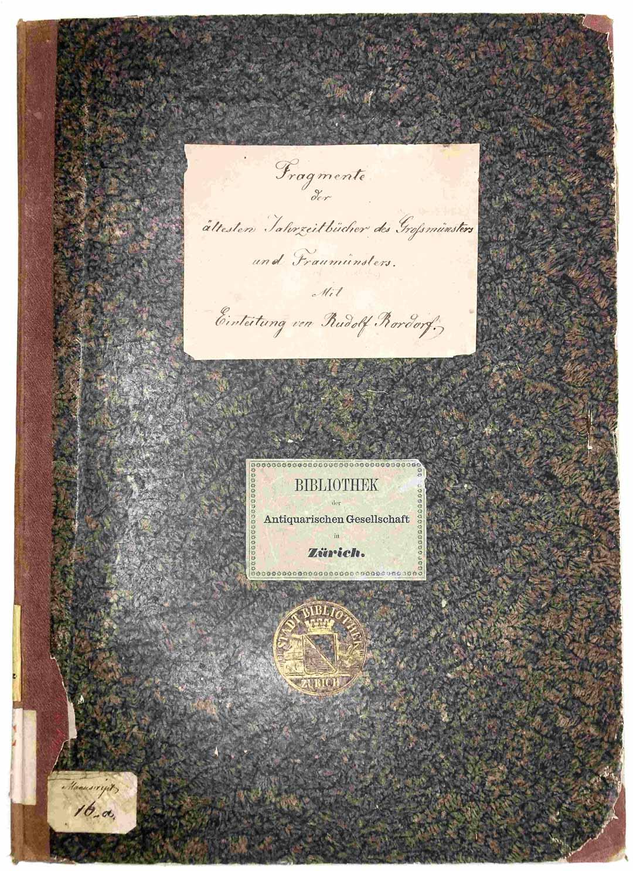 Fragmente der ältesten Jahrzeitbücher des Grossmünsters und Fraumünsters