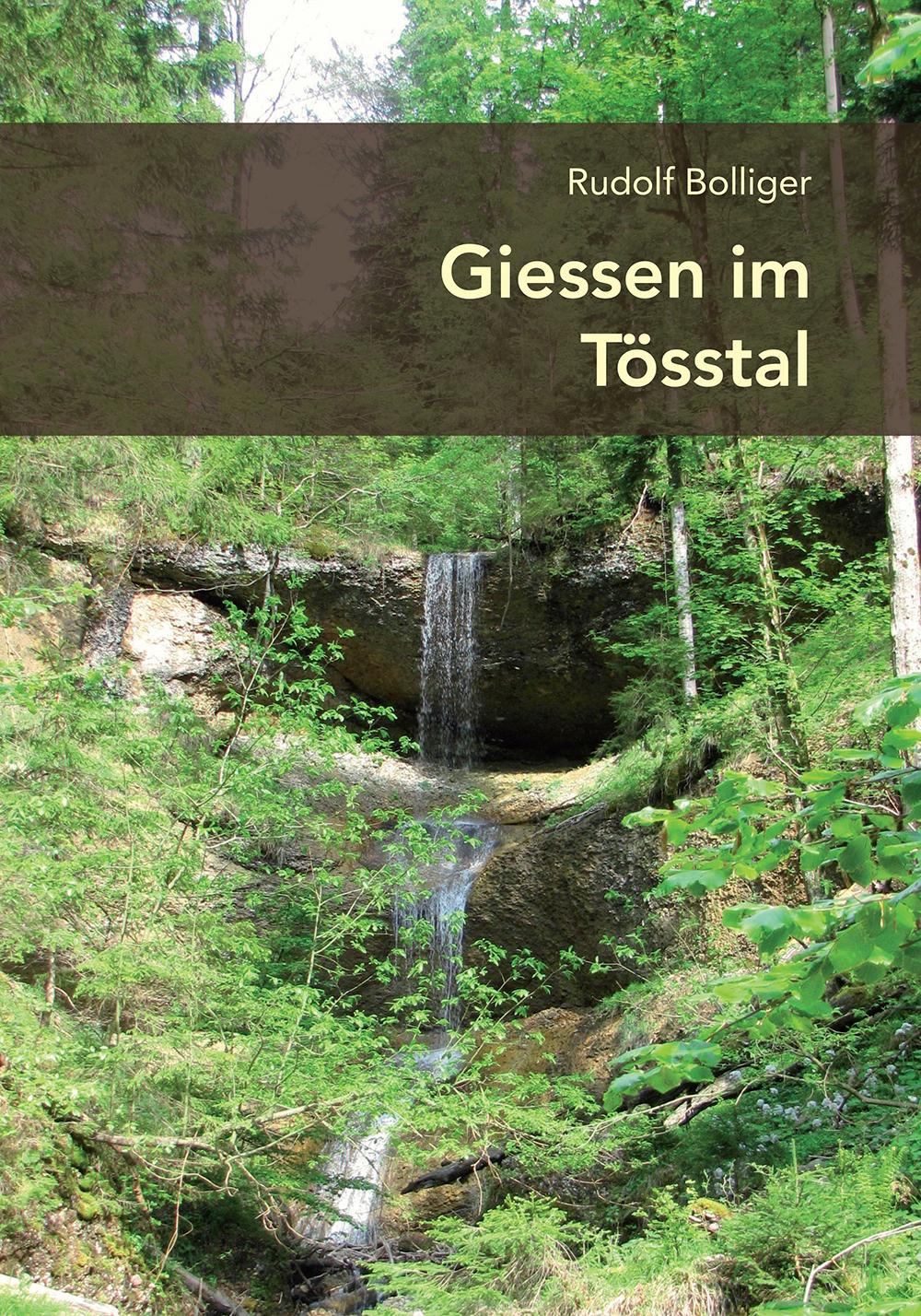 «Giessen im Tösstal», Rudolf Bolliger, Weisslingen 2020, Signatur: 2020 C 10893