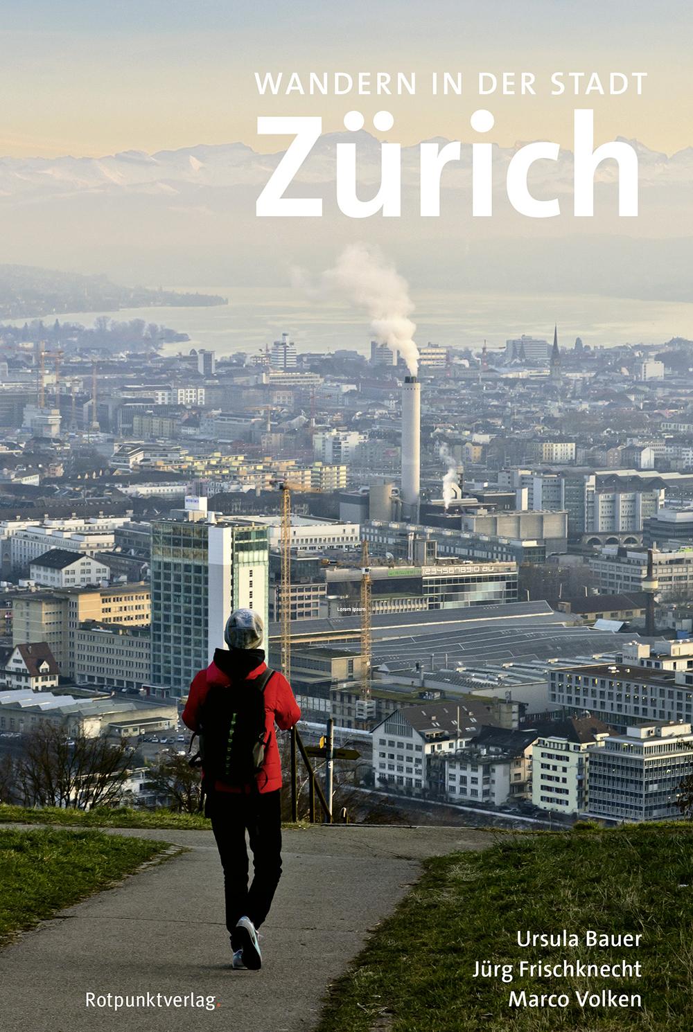 «Wandern in der Stadt Zürich», Ursula Bauer, Jürg Frischknecht, Marco Volken, Zürich 2018, Signatur: 2018 A 16468