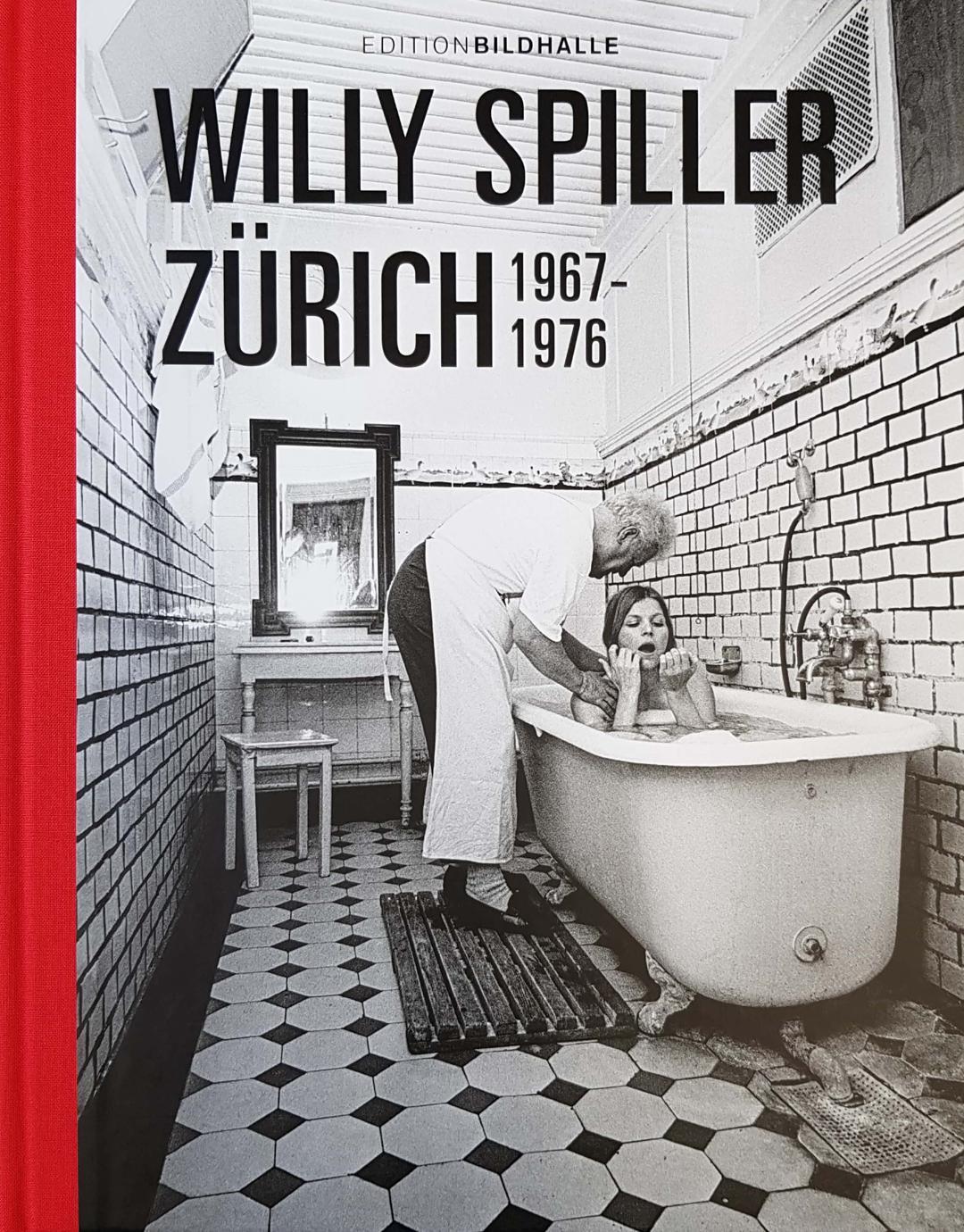 «Zürich 1967-1976» von Willy Spiller, Zürich 2019, Signatur: AWD 2107 | G