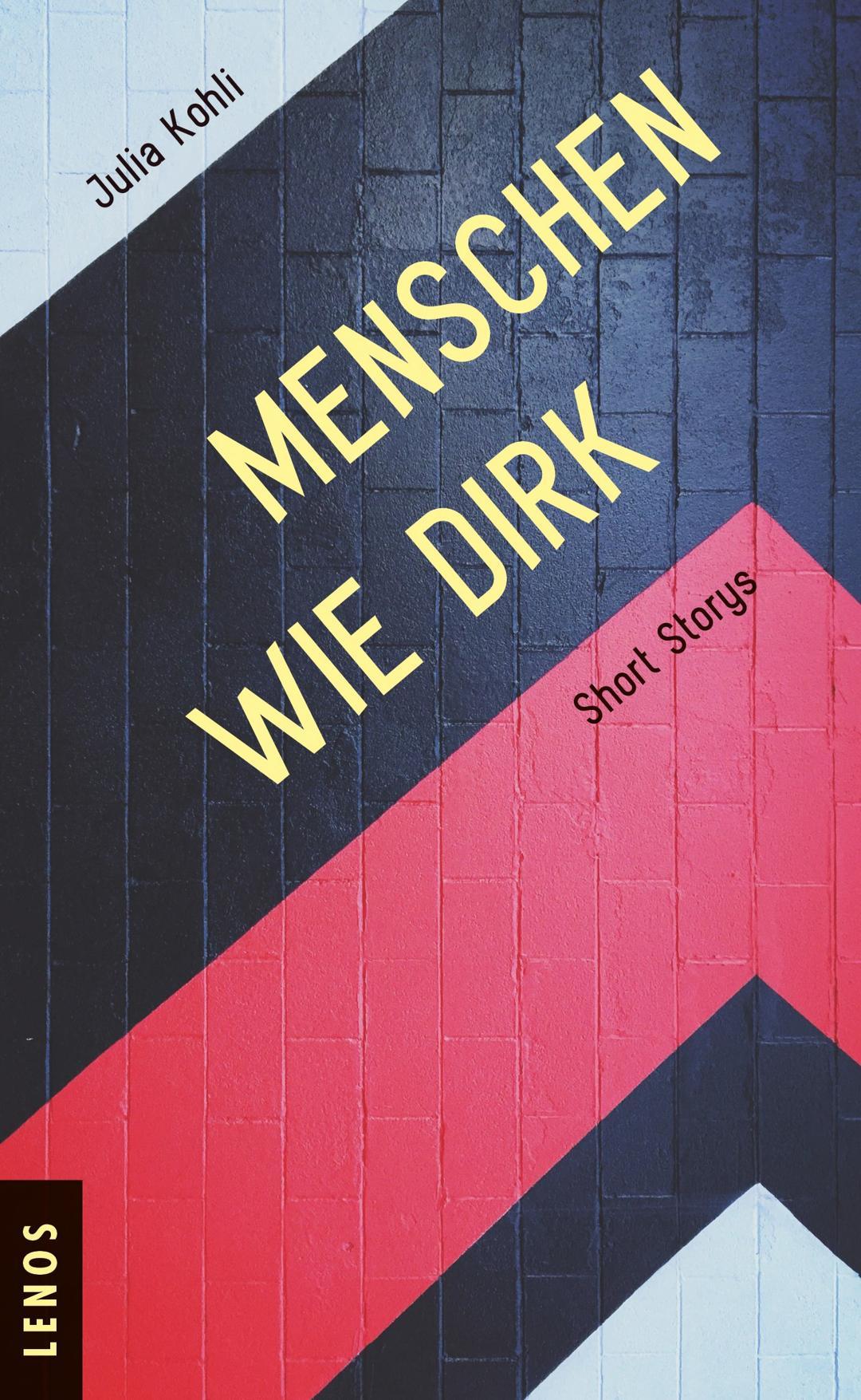 «Menschen wie Dirk: Short Storys» von Julia Kohli