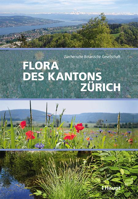 «Flora des Kantons Zürich», Zürcherische Botanische Gesellschaft, Bern 2020, Signatur 2020 A 17132