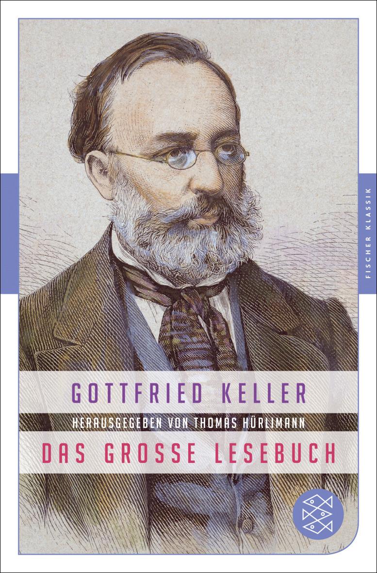 «Gottfried Keller – Das grosse Lesebuch» hrsg. von Thomas Hürlimann, Frankfurt am Main 2019, Signatur: 2019 A 26727