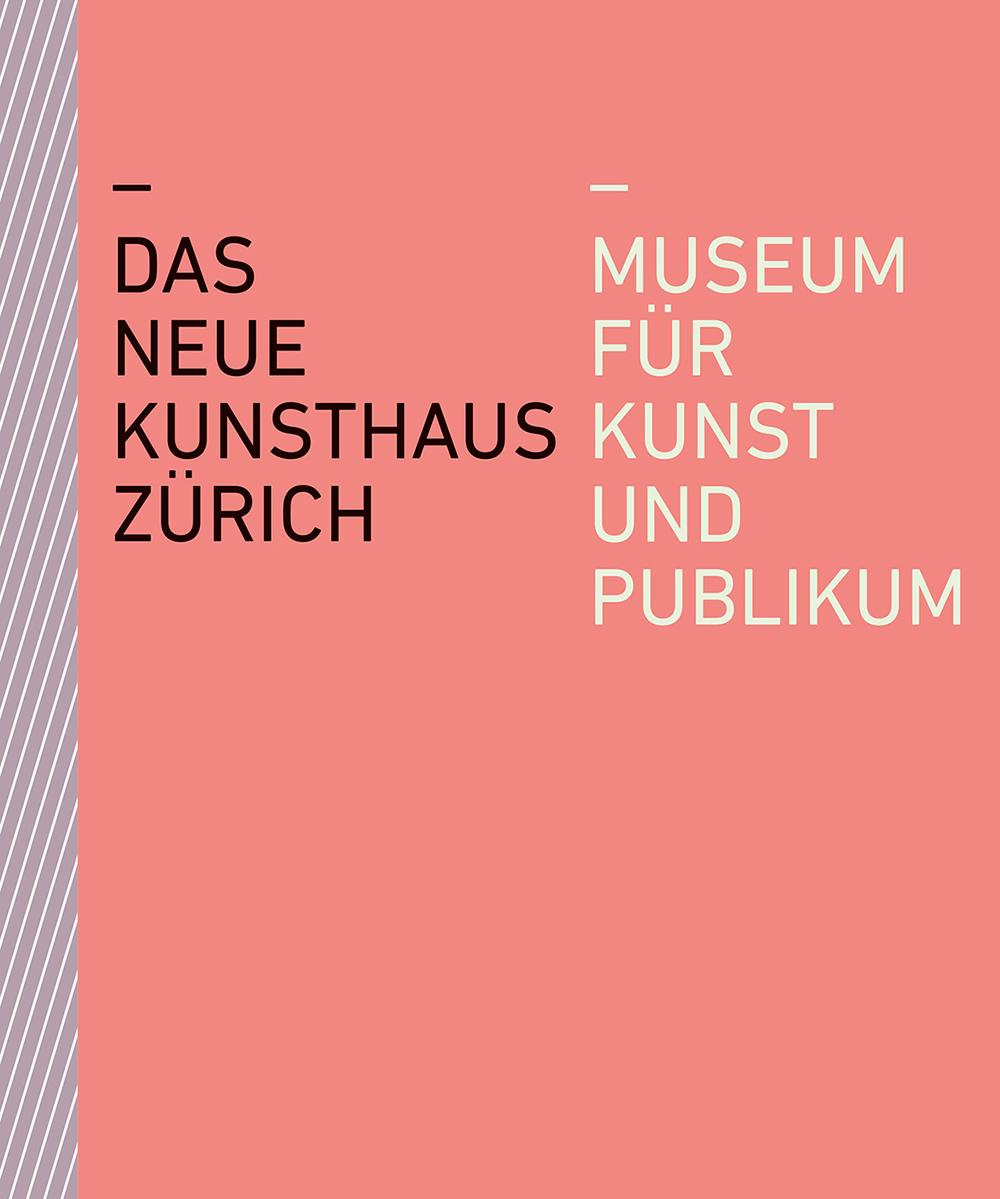 «Das neue Kunsthaus Zürich», Zürich, 2020, Signatur: DW 25820
