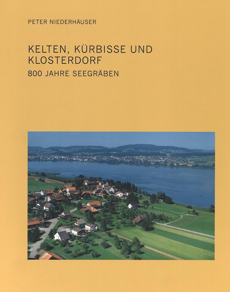 «Kelten, Kürbisse und Klosterdorf : 800 Jahre Seegräben», Zürich 2019, Signatur: DW 24975