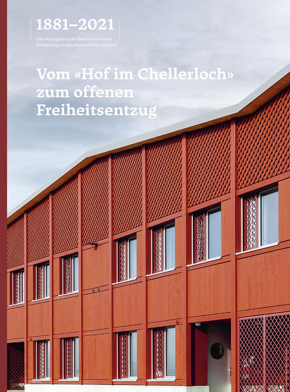 «Vom ‹Hof im Chellerloch› zum offenen Freiheitsentzug» herausgegeben von Theo Eugster, Direktor Vollzugseinrichtungen Zürich (VEZ)