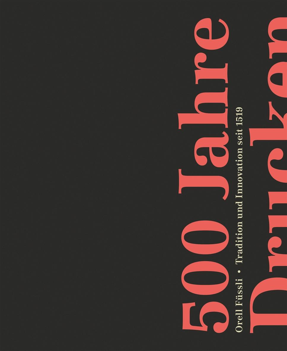 «500 Jahre Drucken», Zürich 2019, Signatur: 2019 D 10135