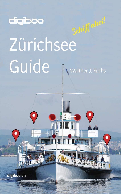 «Zürichsee Guide» von Walther J. Fuchs, Küsnacht 2019, Signatur: DA 87836